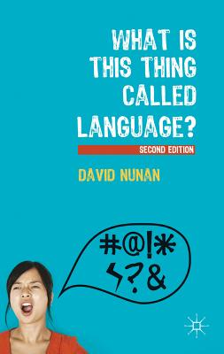 What Is This Thing Called Language? By Nunan, David